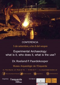 Conferència: Experimental Archaeology: what is it, who does it, what is the use?